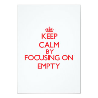 Keep Calm by focusing on EMPTY 5x7 Paper Invitation Card