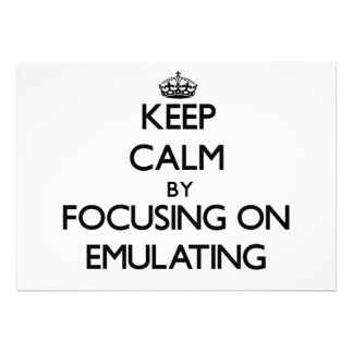 Keep Calm by focusing on EMULATING Custom Invites