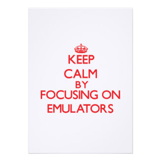 Keep Calm by focusing on EMULATORS Announcement