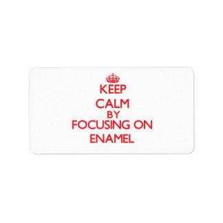 Keep Calm by focusing on ENAMEL Custom Address Label