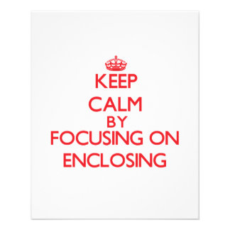 Keep Calm by focusing on ENCLOSING Personalized Flyer