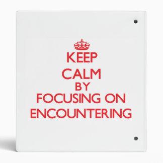 Keep Calm by focusing on ENCOUNTERING 3 Ring Binders