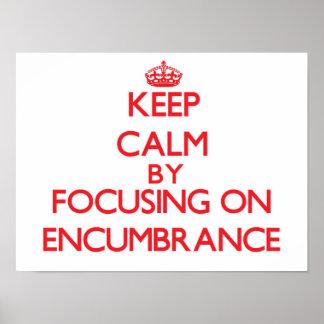 Keep Calm by focusing on ENCUMBRANCE Print