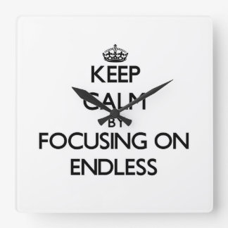 Keep Calm by focusing on ENDLESS Square Wall Clocks