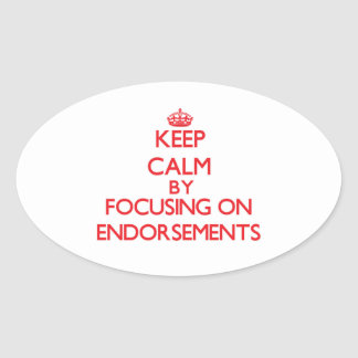 Keep Calm by focusing on ENDORSEMENTS Stickers