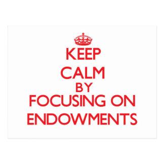 Keep Calm by focusing on ENDOWMENTS Postcard