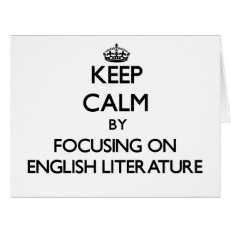 Keep Calm by focusing on ENGLISH LITERATURE Greeting Cards