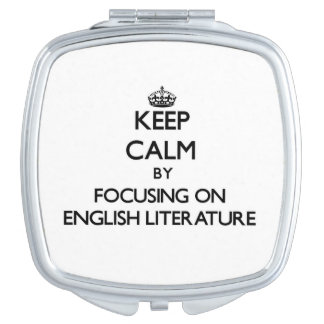 Keep Calm by focusing on ENGLISH LITERATURE Compact Mirrors