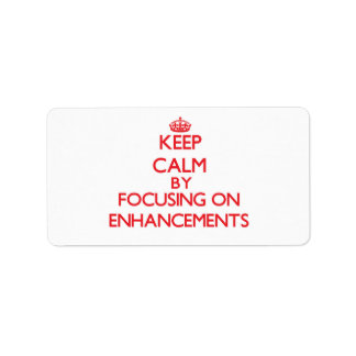 Keep Calm by focusing on ENHANCEMENTS Personalized Address Labels