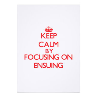 Keep Calm by focusing on ENSUING Cards