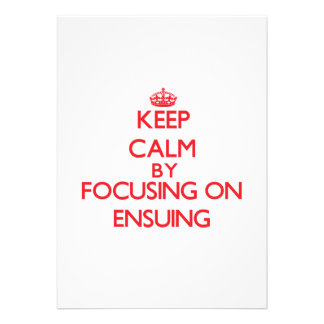 Keep Calm by focusing on ENSUING Custom Announcements