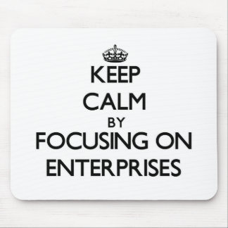Keep Calm by focusing on ENTERPRISES Mousepads