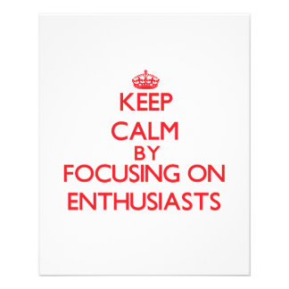 Keep Calm by focusing on ENTHUSIASTS Flyer