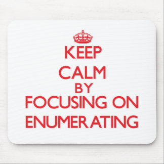 Keep Calm by focusing on ENUMERATING Mouse Pad