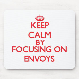 Keep Calm by focusing on ENVOYS Mouse Pads