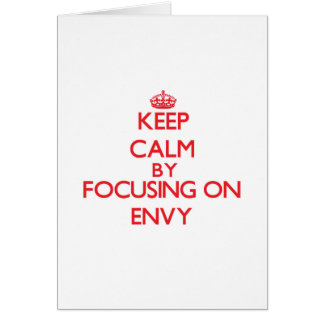 Keep Calm by focusing on ENVY Greeting Card