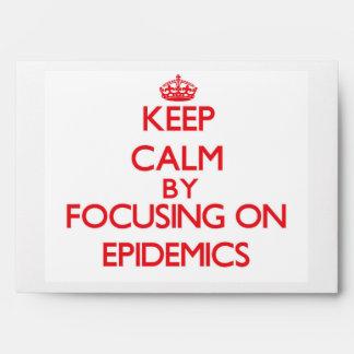 Keep Calm by focusing on EPIDEMICS Envelope