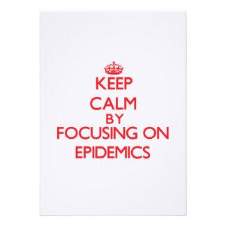 Keep Calm by focusing on EPIDEMICS Custom Invitations