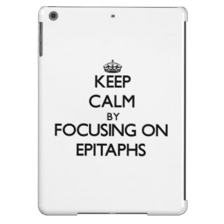 Keep Calm by focusing on EPITAPHS Case For iPad Air