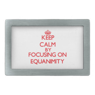 Keep Calm by focusing on EQUANIMITY Belt Buckles