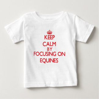 Keep Calm by focusing on EQUINES Tees