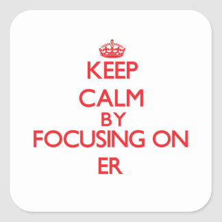 Keep Calm by focusing on ER Stickers