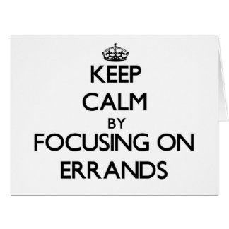 Keep Calm by focusing on ERRANDS Large Greeting Card