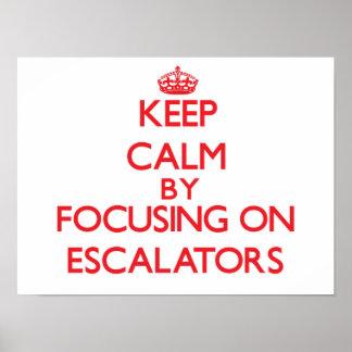 Keep Calm by focusing on ESCALATORS Print
