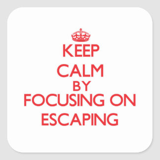 Keep Calm by focusing on ESCAPING Stickers