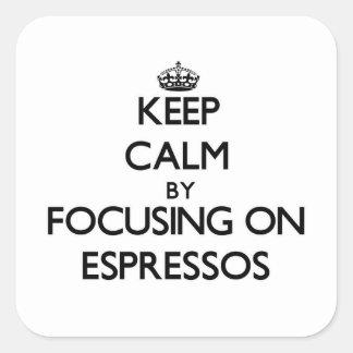 Keep Calm by focusing on ESPRESSOS Stickers