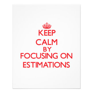 Keep Calm by focusing on ESTIMATIONS Flyer