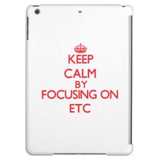 Keep Calm by focusing on ETC iPad Air Case