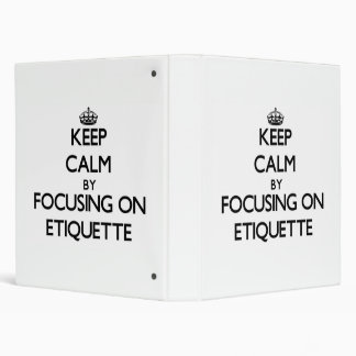 Keep Calm by focusing on ETIQUETTE Binder