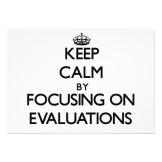 Keep Calm by focusing on EVALUATIONS Custom Invite