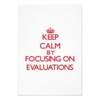 Keep Calm by focusing on EVALUATIONS Personalized Invites