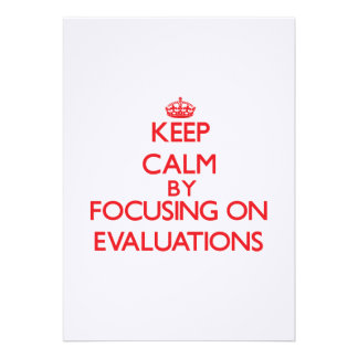 Keep Calm by focusing on EVALUATIONS Personalized Invitation