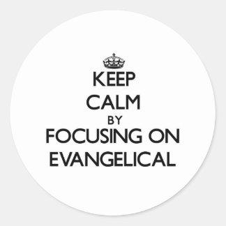 Keep Calm by focusing on EVANGELICAL Sticker