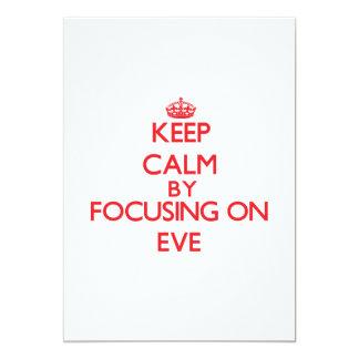 "Keep Calm by focusing on EVE 5"" X 7"" Invitation Card"