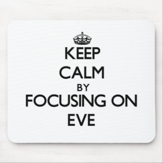 Keep Calm by focusing on EVE Mouse Pad