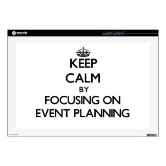 """Keep Calm by focusing on EVENT PLANNING 17"""" Laptop Skins"""