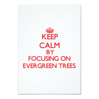 Keep Calm by focusing on EVERGREEN TREES Personalized Invites