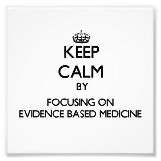 Keep Calm by focusing on EVIDENCE BASED MEDICINE Photo