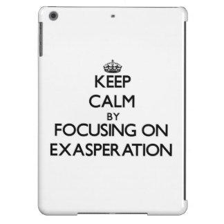 Keep Calm by focusing on EXASPERATION iPad Air Case