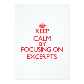 Keep Calm by focusing on EXCERPTS Custom Announcement