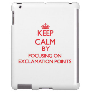 Keep Calm by focusing on EXCLAMATION POINTS