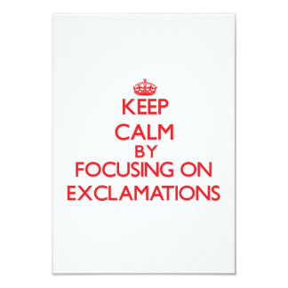 Keep Calm by focusing on EXCLAMATIONS 3.5x5 Paper Invitation Card