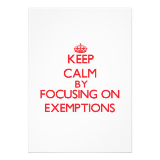 Keep Calm by focusing on EXEMPTIONS Invitations