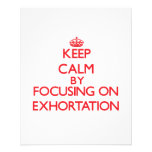 Keep Calm by focusing on EXHORTATION Custom Flyer