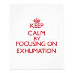 Keep Calm by focusing on EXHUMATION Custom Flyer