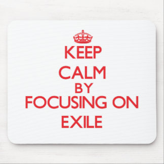 Keep Calm by focusing on EXILE Mouse Pad